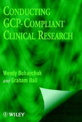 Conducting GCP Compliant Clinical Research  1999 9780471988243 Front Cover
