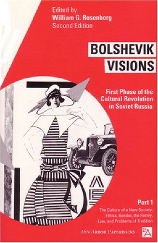 Bolshevik Visions First Phase of the Cultural Revolution in Soviet Russia 2nd (Revised) 9780472064243 Front Cover