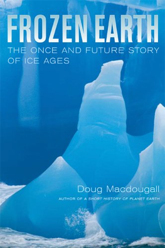 Frozen Earth The Once and Future Story of Ice Ages  2006 edition cover