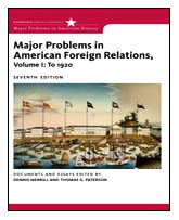 Major Problems in American Foreign Relations - To 1920  7th 2010 edition cover