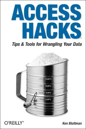 Access Hacks Tips and Tools for Wrangling Your Data  2005 9780596009243 Front Cover