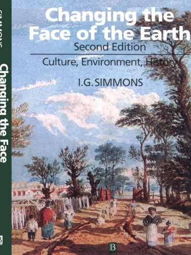 Changing the Face of the Earth Culture, Environment, History 2nd 1996 (Revised) edition cover