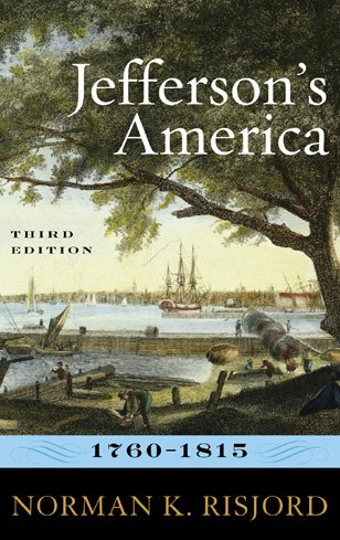 Jefferson's America, 1760-1815  3rd 2009 (Revised) edition cover