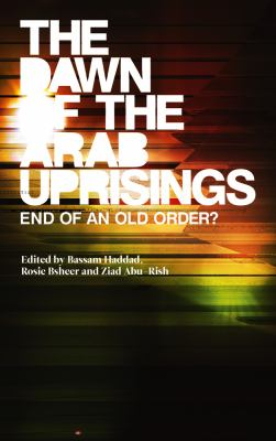 Dawn of the Arab Uprisings End of an Old Order?  2012 edition cover