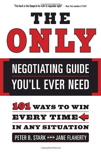 Only Negotiating Guide You'll Ever Need 101 Ways to Win Every Time in Any Situation  2003 edition cover