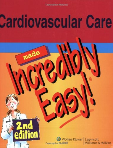 Cardiovascular Care Made Incredibly Easy!  2nd 2008 (Revised) edition cover