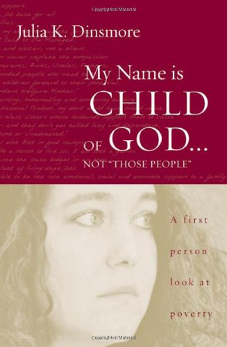 "My Name Is Child of God... Not ""Those People"" A First-Person Look at Poverty  2007 edition cover"