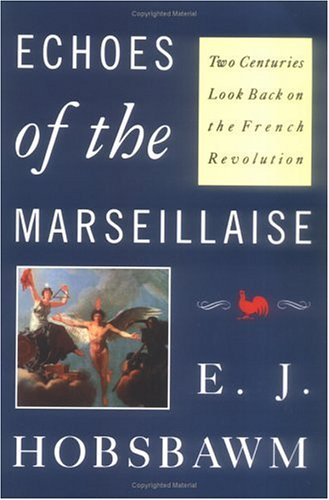 Echoes of the Marseillaise Two Centuries Look Back on the French Revolution  1990 edition cover