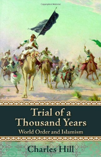 Trial of a Thousand Years World Order and Islamism  2011 edition cover
