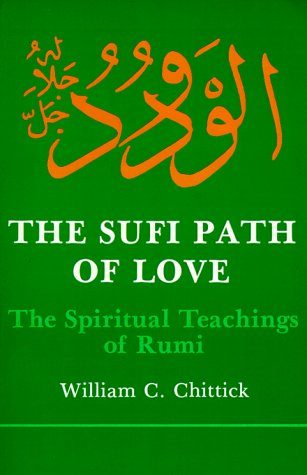 Sufi Path of Love The Spiritual Teachings of Rumi N/A edition cover