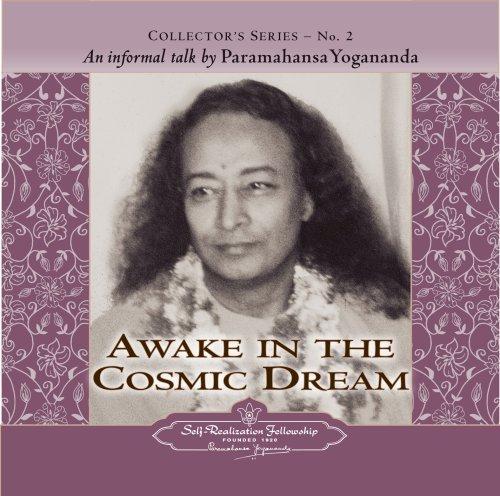 Awake in the Cosmic Dream: Collector's Series No. 2. an Informal Talk by Paramahansa Yogananda  2007 edition cover