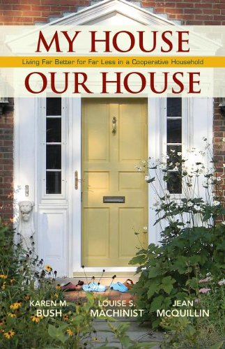 My House Our House Living Far Better for Far Less in a Cooperative Household N/A 9780985562243 Front Cover