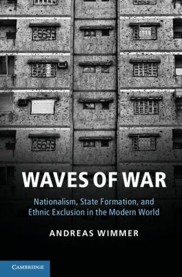 Waves of War Nationalism, State Formation, and Ethnic Exclusion in the Modern World  2012 edition cover