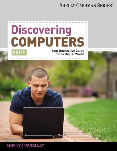 Bundle: Discovering Computers, Brief: Your Interactive Guide to the Digital World + Computer Concepts CourseMate with EBook Printed Access Card, Brief Discovering Computers, Brief: Your Interactive Guide to the Digital World + Computer Concepts CourseMate with EBook Printed Access Card, Brief N/A 9781111997243 Front Cover