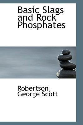 Basic Slags and Rock Phosphates N/A 9781113513243 Front Cover