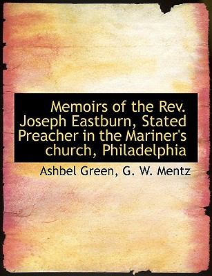 Memoirs of the Rev Joseph Eastburn, Stated Preacher in the Mariner's Church, Philadelphi N/A edition cover