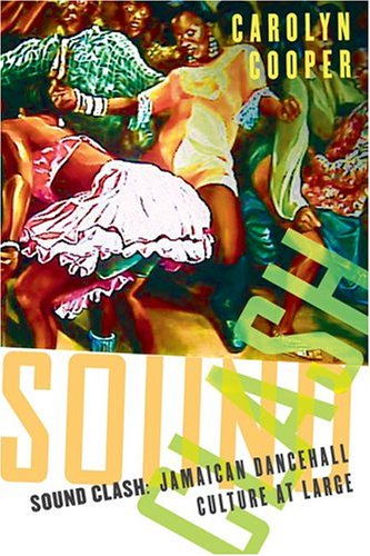 Sound Clash Jamaican Dancehall Culture at Large  2004 (Revised) edition cover