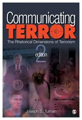 Communicating Terror The Rhetorical Dimensions of Terrorism 2nd 2010 edition cover