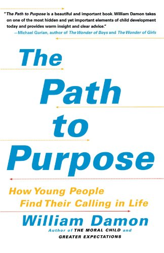 Path to Purpose How Young People Find Their Calling in Life N/A 9781416537243 Front Cover