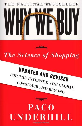 Why We Buy The Science of Shopping--Updated and Revised for the Internet, the Global Consumer, and Beyond  2009 edition cover