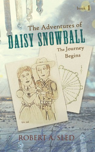 Adventures of Daisy Snowball The Journey Begins  2012 edition cover