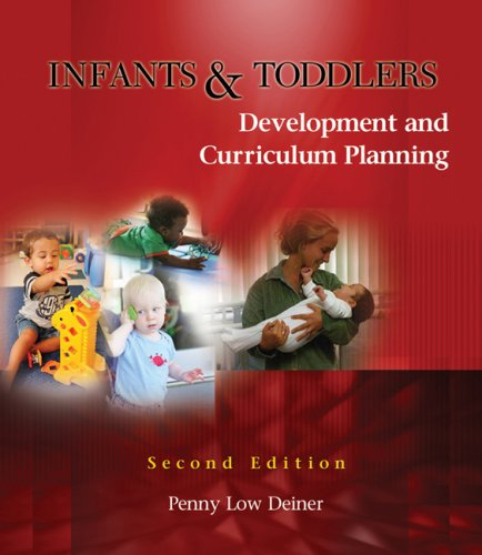 Infants and Toddlers Development and Curriculum Planning 2nd 2009 (Revised) 9781428318243 Front Cover