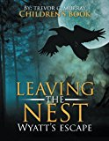 Leaving the Nest: Wyatt's Escape  0 edition cover