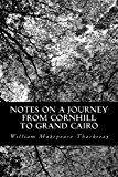 Notes on a Journey from Cornhill to Grand Cairo  N/A 9781490979243 Front Cover