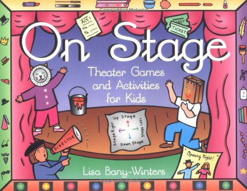 On Stage Theater Games and Activities for Kids  1997 9781556523243 Front Cover