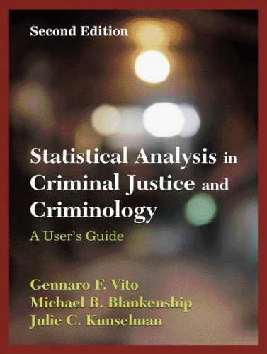 Statistical Analysis in Criminal Justice and Criminology A User's Guide 2nd 2008 9781577665243 Front Cover