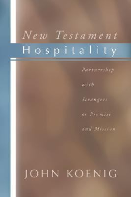 New Testament Hospitality Partnership with Strangers as Promise and Mission N/A edition cover