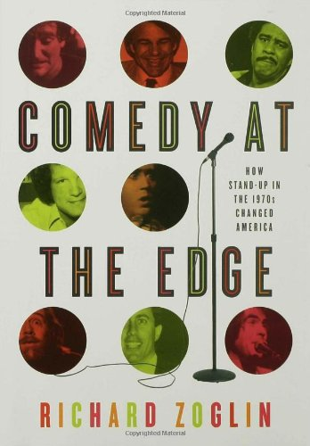 Comedy at the Edge How Stand-Up in the 1970s Changed America  2008 edition cover