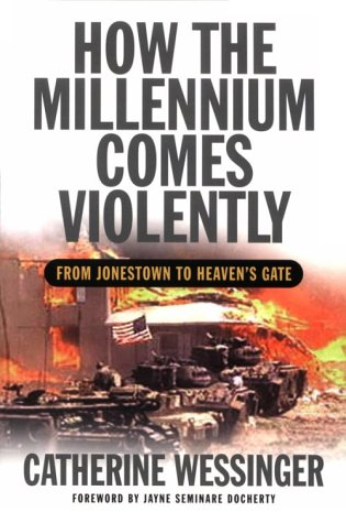 How the Millennium Comes Violently From Jonestown to Heaven's Gate  2000 edition cover