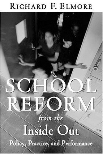 School Reform from the Inside Out Policy, Practice, and Performance  2004 edition cover