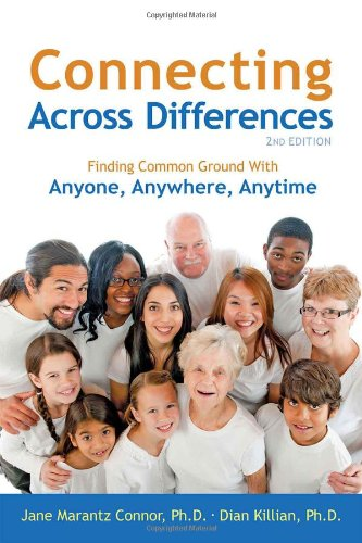 Connecting Across Differences Finding Common Ground with Anyone, Anywhere, Anytime 2nd 2011 9781892005243 Front Cover