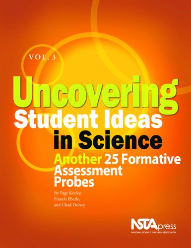 Uncovering Student Ideas in Science, Volume 3 Another 25 Formative Assessment Probes  2008 edition cover