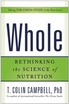 Whole Rethinking the Science of Nutrition N/A edition cover