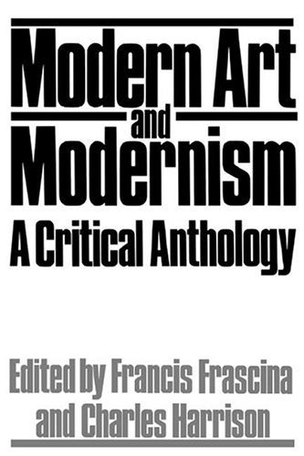 Modern Art and Modernism A Critical Anthology N/A edition cover