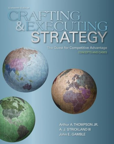 Crafting and Executing Strategy The Quest for Competitive Advantage - Concepts and Cases 16th 2008 (Revised) 9780073381244 Front Cover