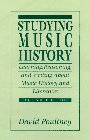 Studying Music History Learning, Reasoning, and Writing about Music History and Literature 2nd 1996 edition cover