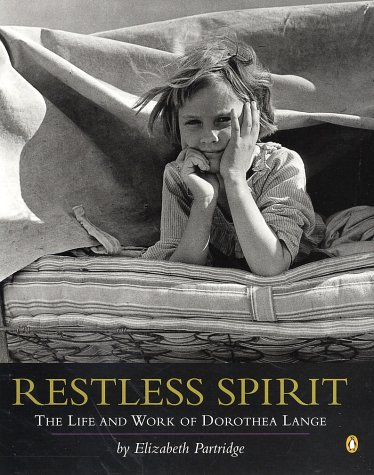 Restless Spirit The Life and Work of Dorothea Lange N/A 9780142300244 Front Cover