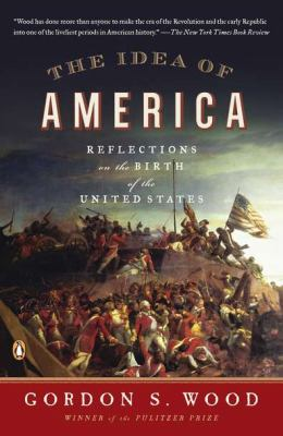 Idea of America Reflections on the Birth of the United States N/A edition cover