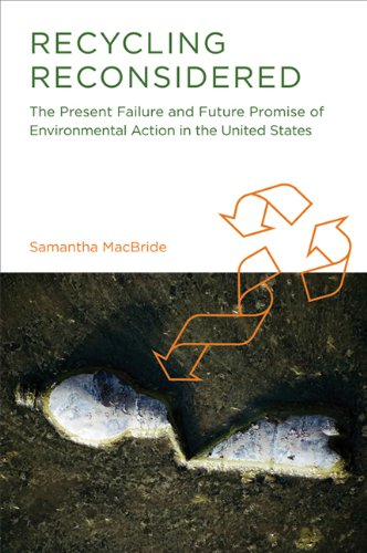 Recycling Reconsidered The Present Failure and Future Promise of Environmental Action in the United States  2013 edition cover