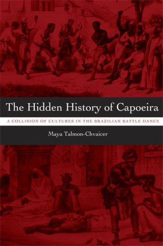 Hidden History of Capoeira A Collision of Cultures in the Brazilian Battle Dance  2007 edition cover