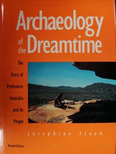 Archaeology of the Dreamtime : The Story of Prehistoric Australia and Its People Revised edition cover