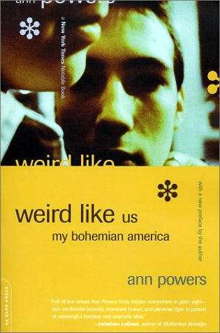 Weird Like Us My Bohemian America N/A 9780306810244 Front Cover