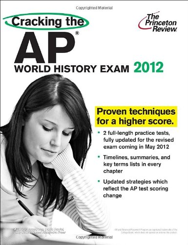Cracking the AP World History Exam, 2012 Edition  N/A 9780375427244 Front Cover