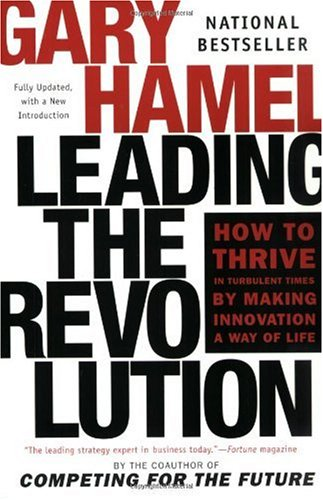 Leading the Revolution How to Thrive the Turbulent Times by Making Innovation a Way of Living  2002 (Revised) edition cover