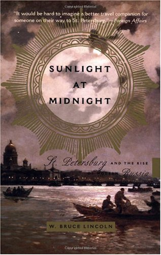 Sunlight at Midnight St. Petersburg and the Rise of Modern Russia  2002 edition cover