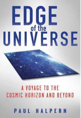 Edge of the Universe A Voyage to the Cosmic Horizon and Beyond  2012 edition cover
